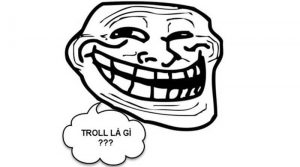 Troll là gì?
