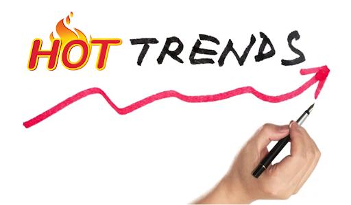 Hot trend có nghĩa là gì