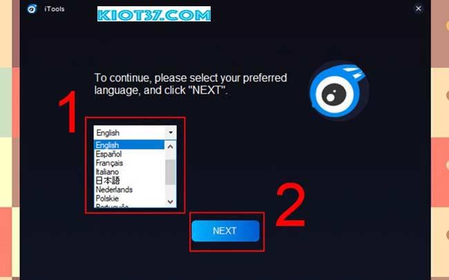 Chọn ngôn ngữ cho iTools sau đó Nhấn NEXT