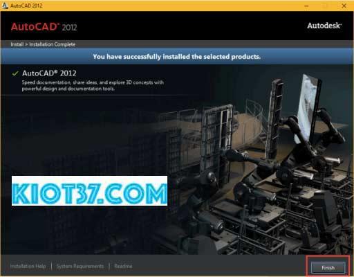 Nhấn Finish để hoàn thành quá trình cài đặt autocad 2012